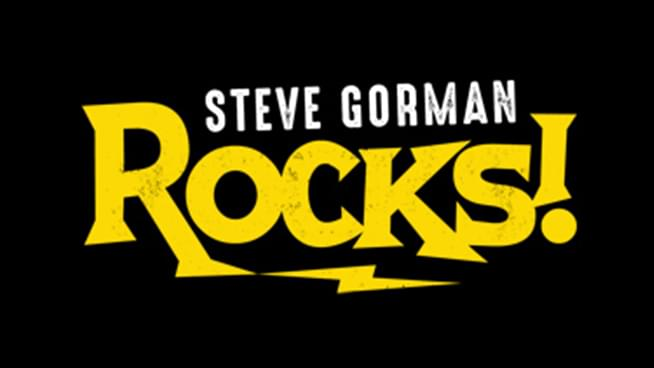 Steve Gorman Rocks! Weeknights 7pm to Midnight