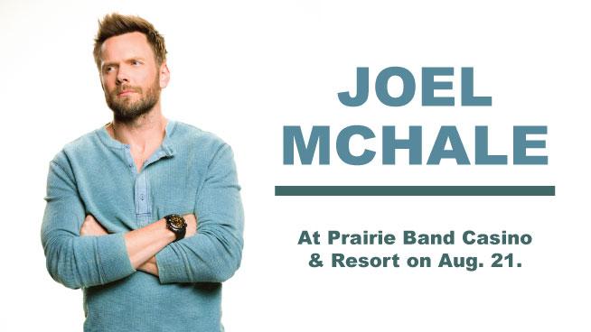 See Joel McHale at Prairie Band