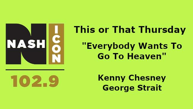 This Or That Thursday: Kenny Chesney or George Strait