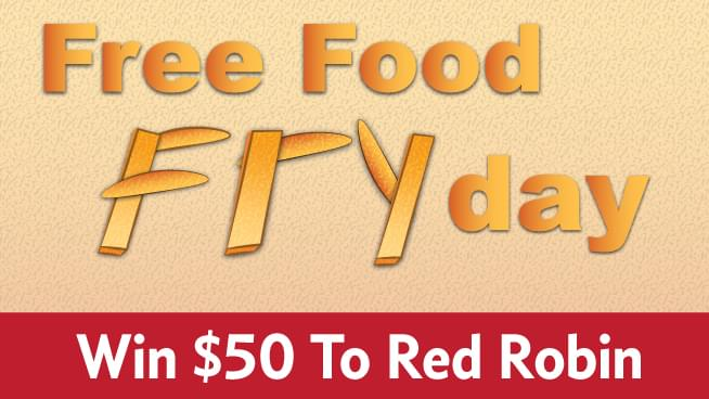 Free Food Fryday – Win $50 To Red Robin