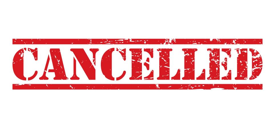 CANCELLED & POSTPONED EVENTS
