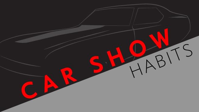 Share Your Car Show Habits!