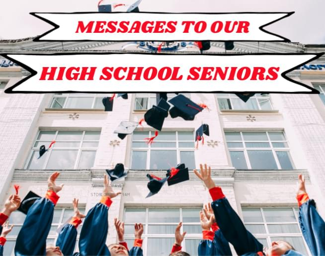 Messages To Our High School Seniors