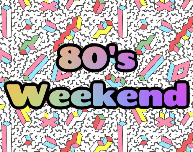 80's Weekend