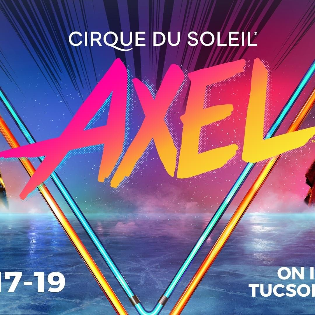 CANCELLED 4/17 – 4/19: Cirque du Soleil AXEL at Tucson Arena