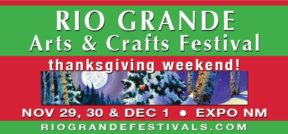 20th Annual Rio Grande Arts & Crafts Festival Holiday Show