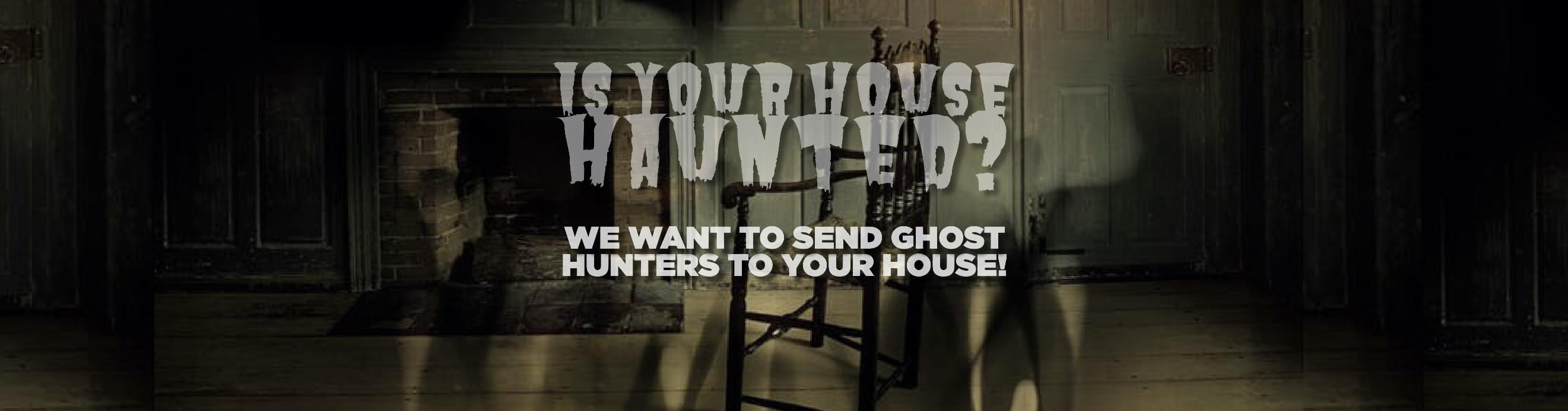 Is Your House HAUNTED??