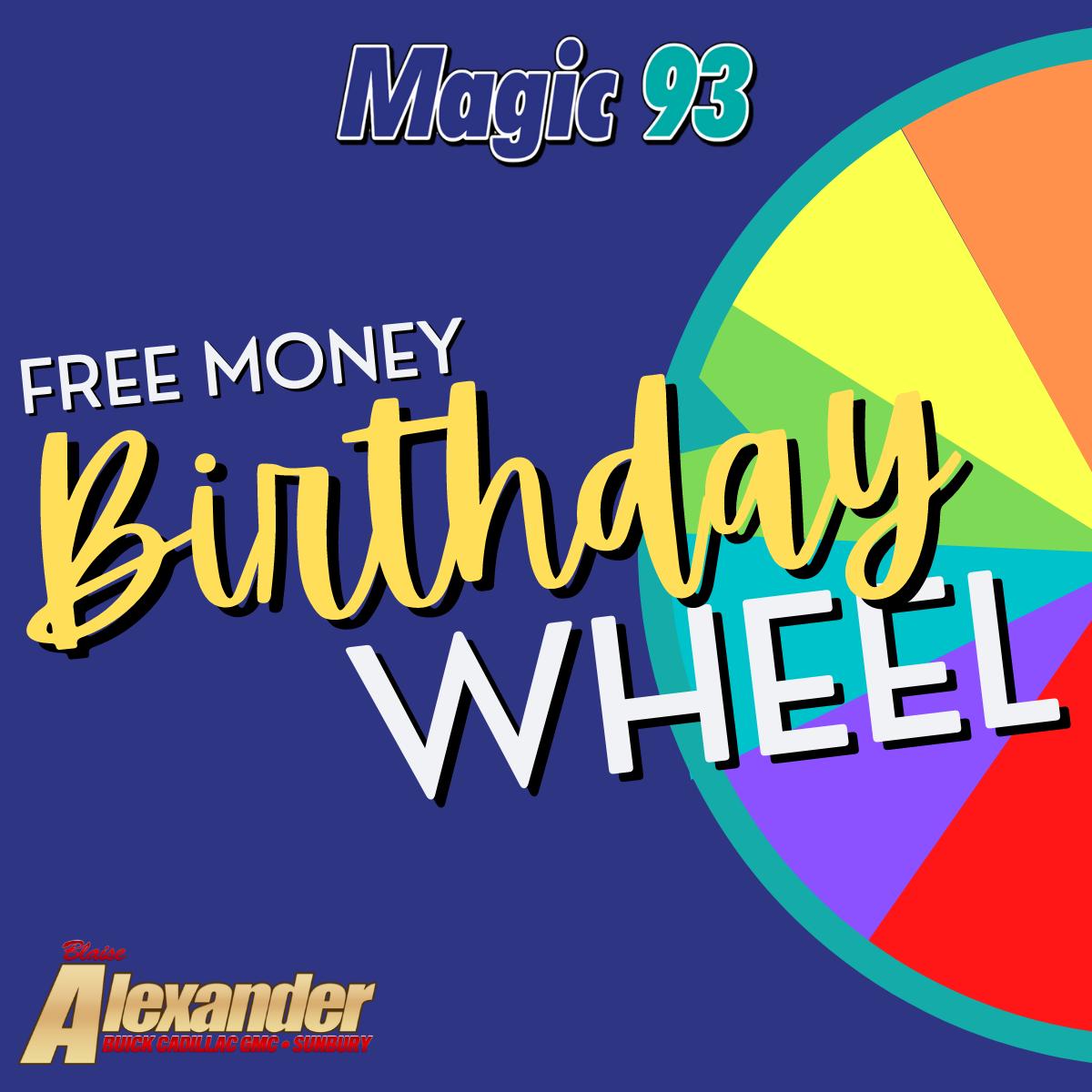 Magic 93's Free Money Birthday Wheel!
