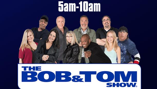 Bob & Tom Weekday Mornings Starting At Five