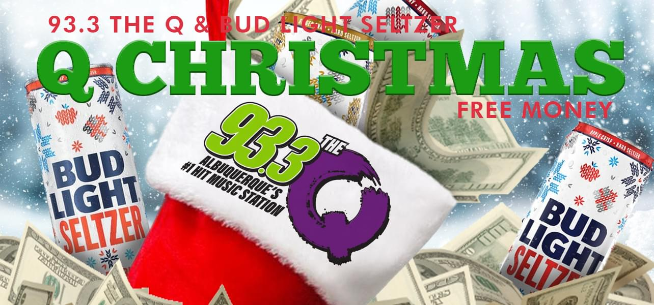 "93.3 THE Q's ""Bud Light seltzer Q Christmas Free Money"" Contest – Official Rules"