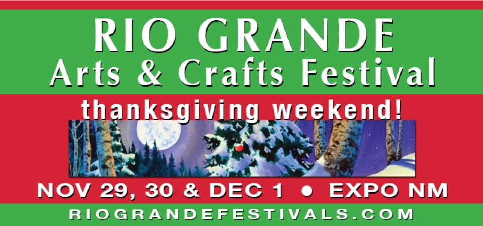20th Annual Rio Grande Arts & Crafts Festival Holiday Show