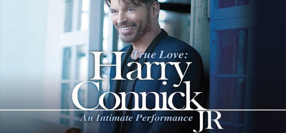 """Harry Connick, Jr.  """"True Love: An Intimate Performance"""" Tour"""