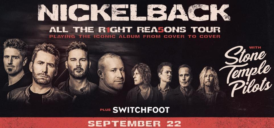 NICKELBACK With Special Guests Stone Temple Pilots and Switchfoot
