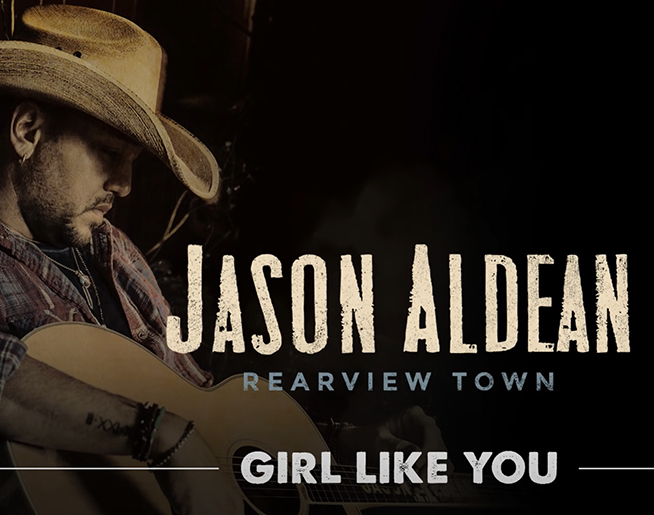 """The Song Remembers When: Jason Aldean – """"Girl Like You"""""""
