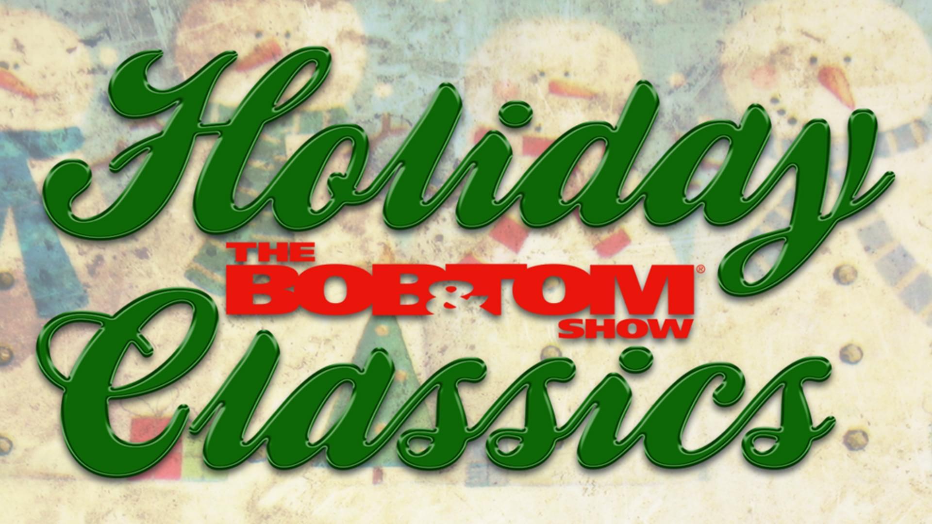 Listen to BOB & TOM Show Holiday Classics