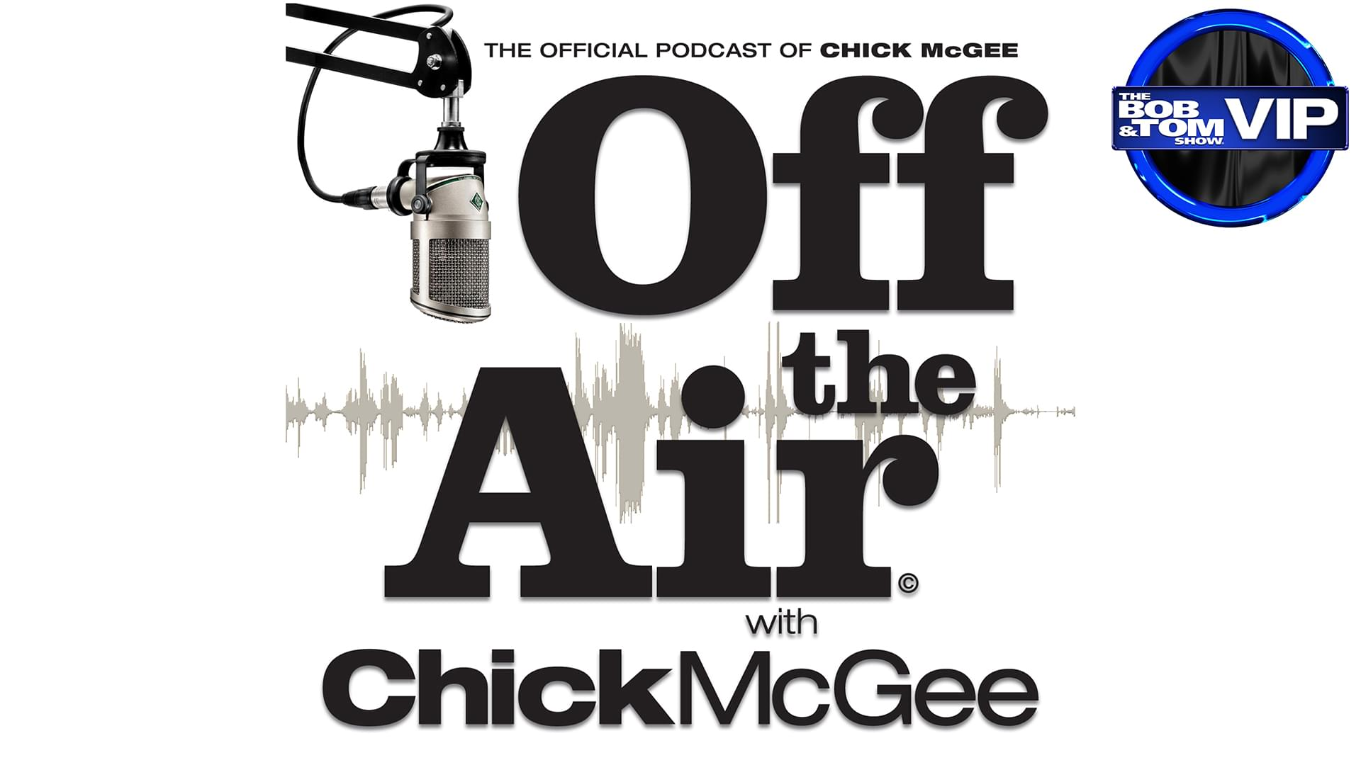 Off the Air with Chick McGee is Back!