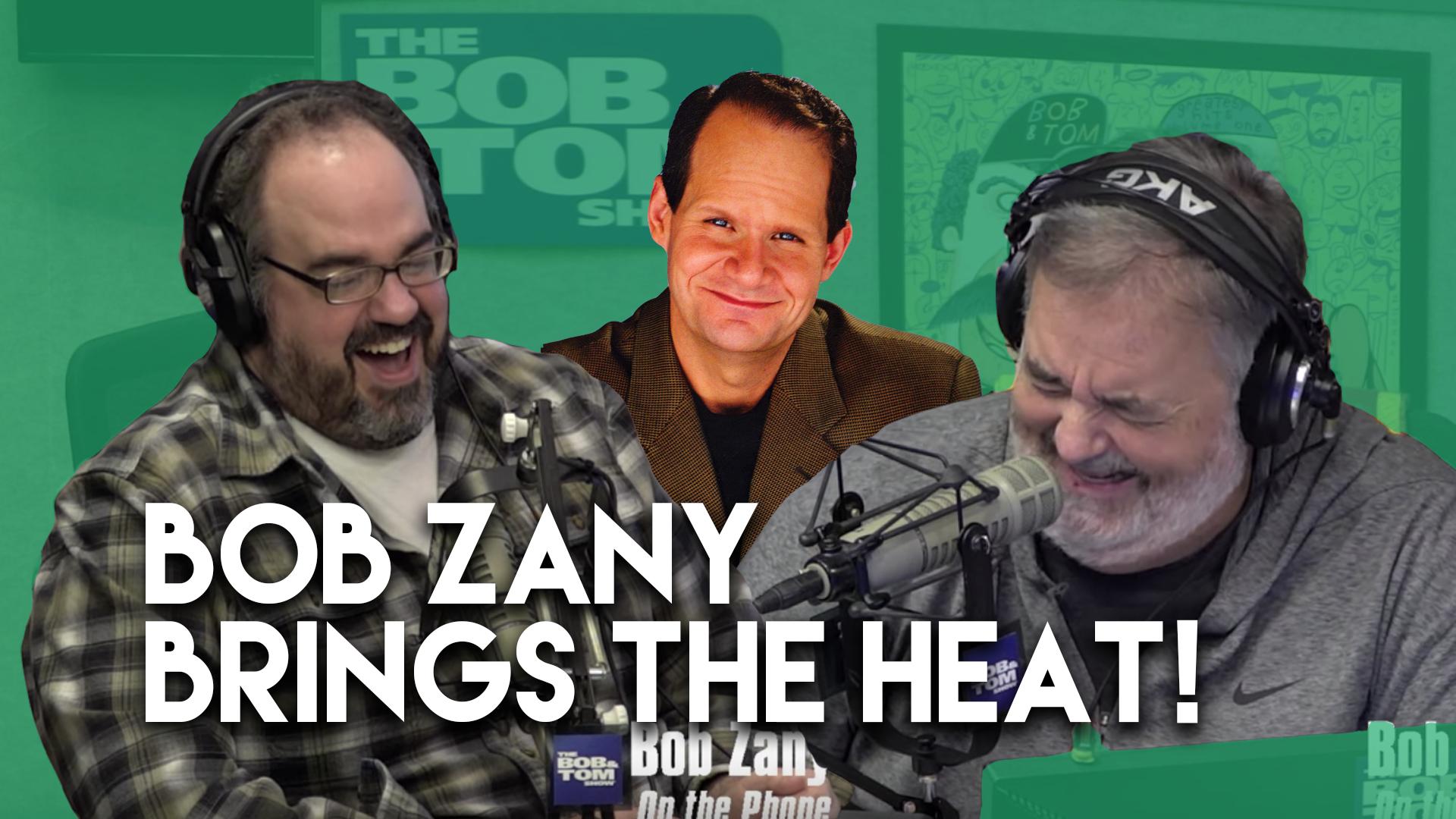 Bob Zany Brings The Heat!