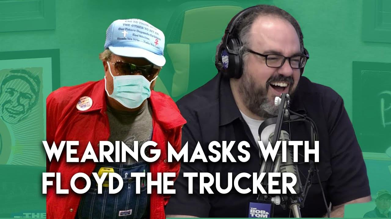 Wearing Masks with Floyd The Trucker