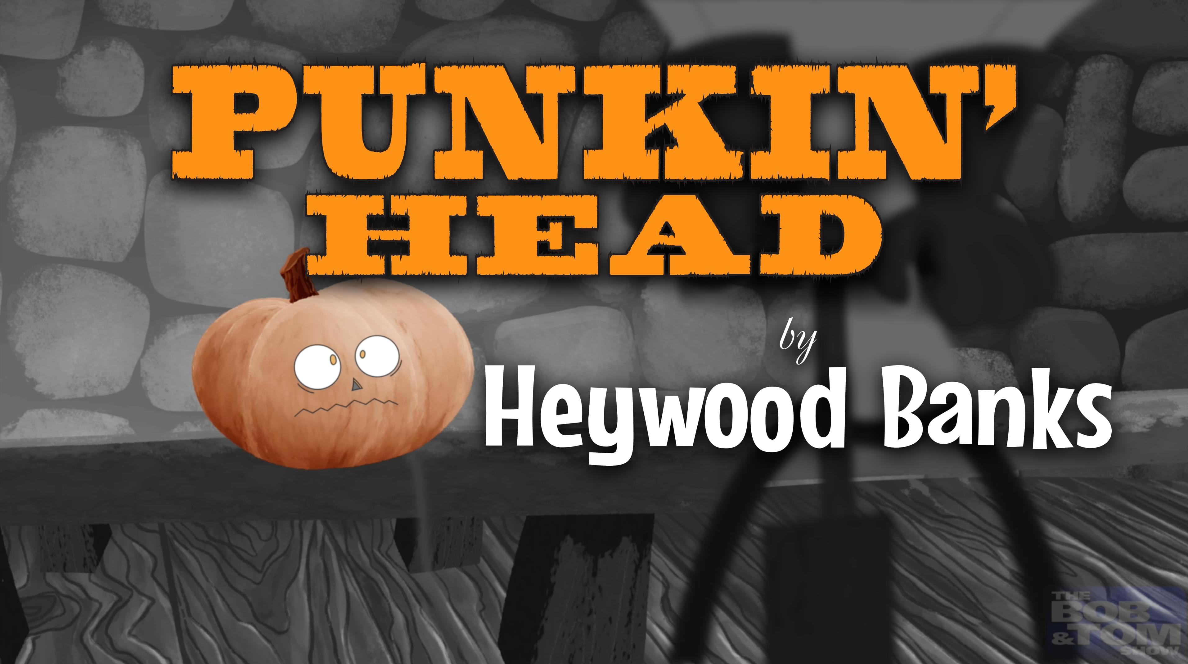 Punkin' Head by Heywood Banks