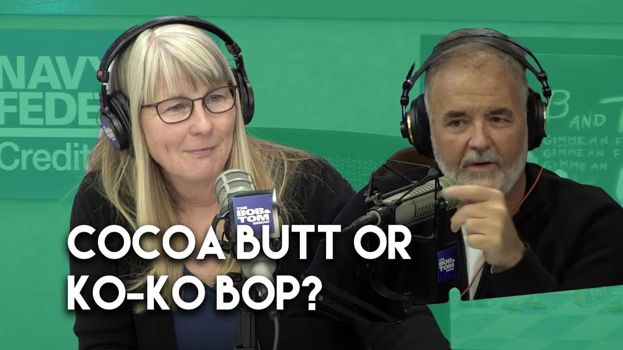 The Cocoa Butt or Ko-Ko Bop?