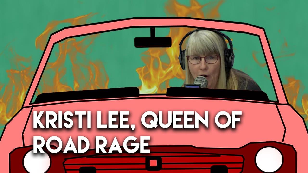 Kristi Lee, Queen of Road Rage