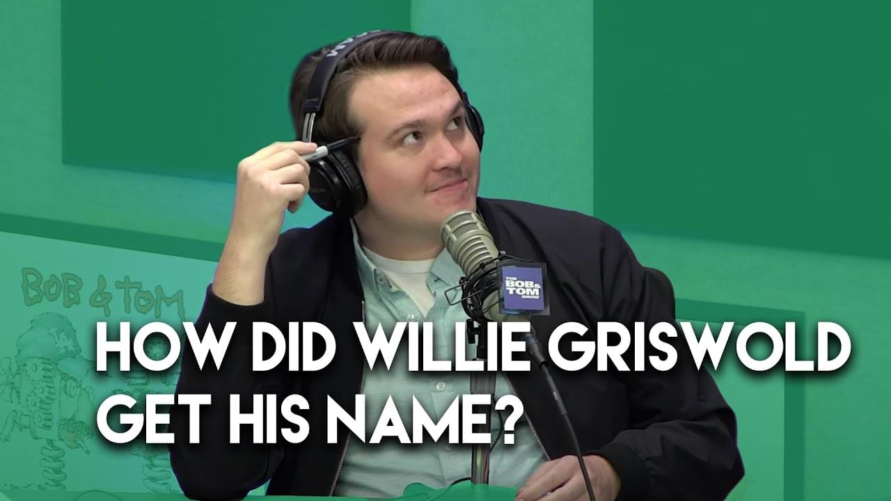 How did Willie Griswold Get His Name?