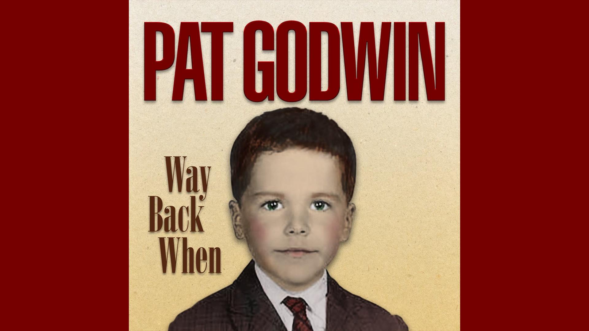 Listen to Pat Godwin's New Album, Way Back When
