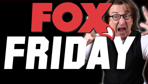 FOX FRIDAY – Every Friday from 3 to 7pm