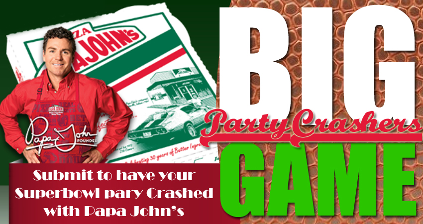 BIG GAME – Superbowl Party Crashers with Papa John's