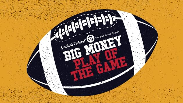 Capitol Federal's BIG MONEY Play of the Game