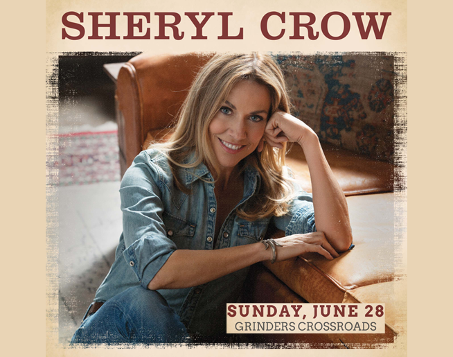 Sheryl Crow at Grinders Crossroads June 28th