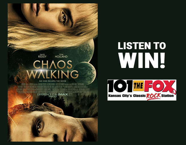 Chaos Walking – LISTEN TO WIN PASSES