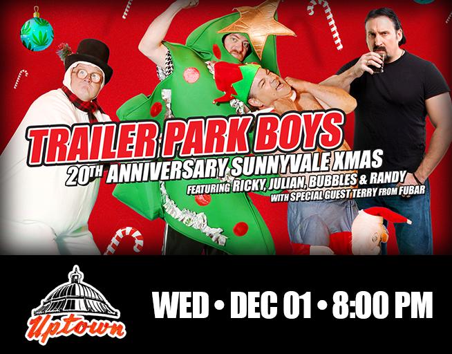 Trailer Park Boys – 20th Anniversary Sunnyvale XMAS