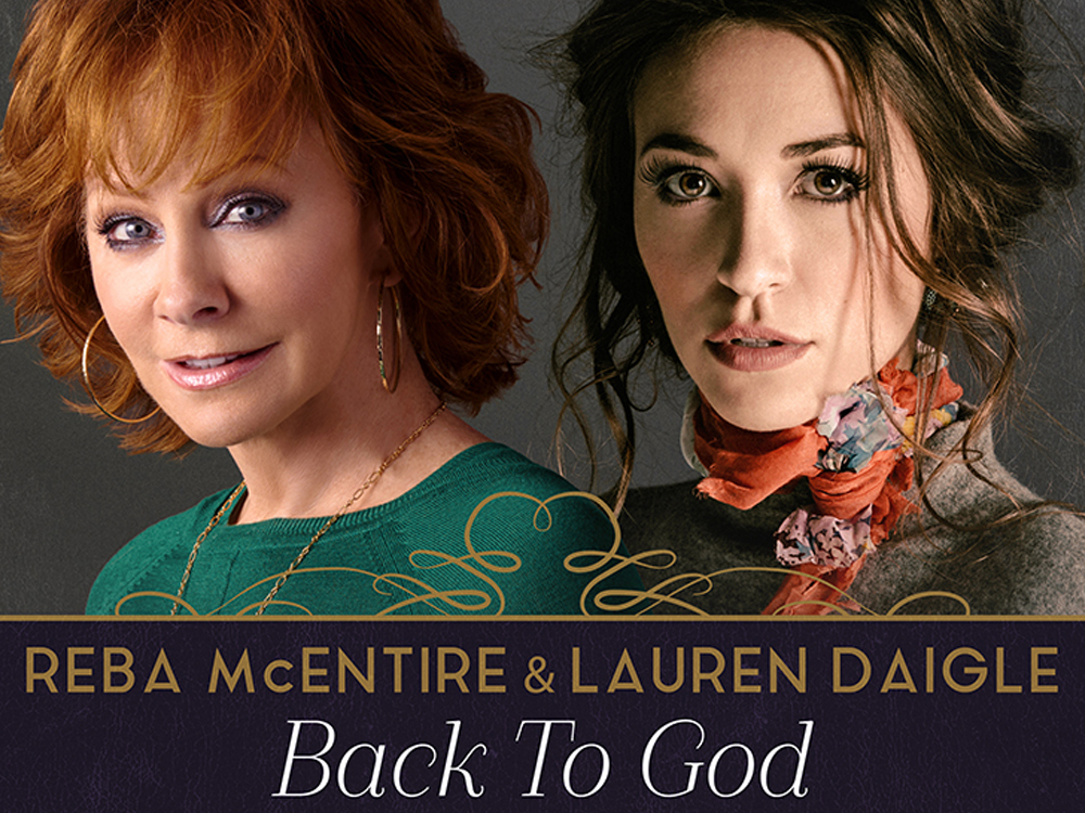 "Reba McEntire and Christian Singer Lauren Daigle to Release New Duet, ""Back to God,"" on April 2"