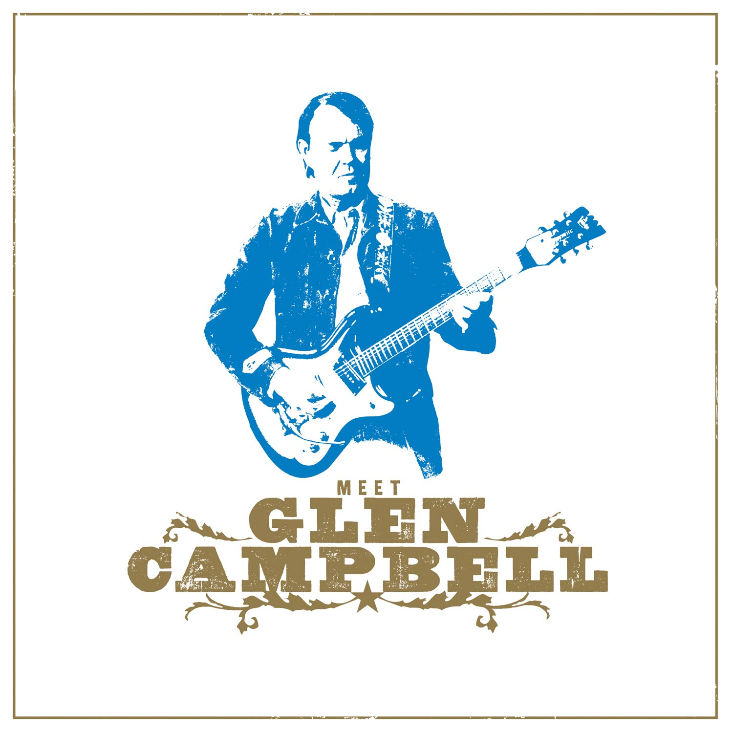 "Why is Glen Campbell's New Album Called ""Meet Glen Campbell""?"