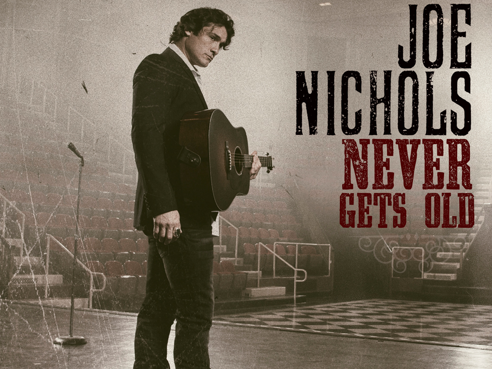 """Joe Nichols Announces July 28 Release of New Album, """"Never Gets Old"""" + Listen to Title Track"""