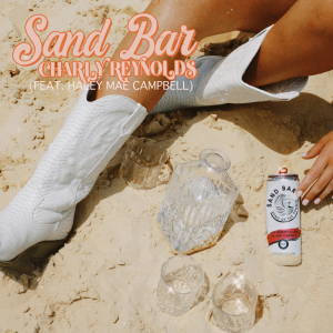 """Charly Reynolds & Haley Mae Campbell Head to the """"Sand Bar"""" in their New Music Video"""