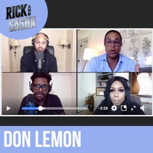 Rick and Sasha Interview: Don Lemon
