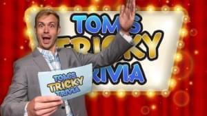 Tom's Tricky Trivia Wednesday 1-15-2020