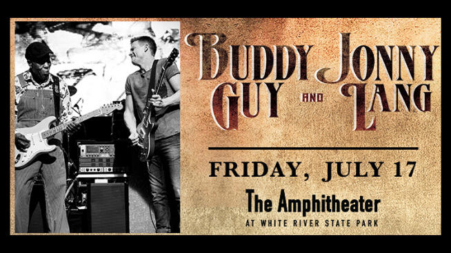 Buddy Guy & Jonny Lang – July 17