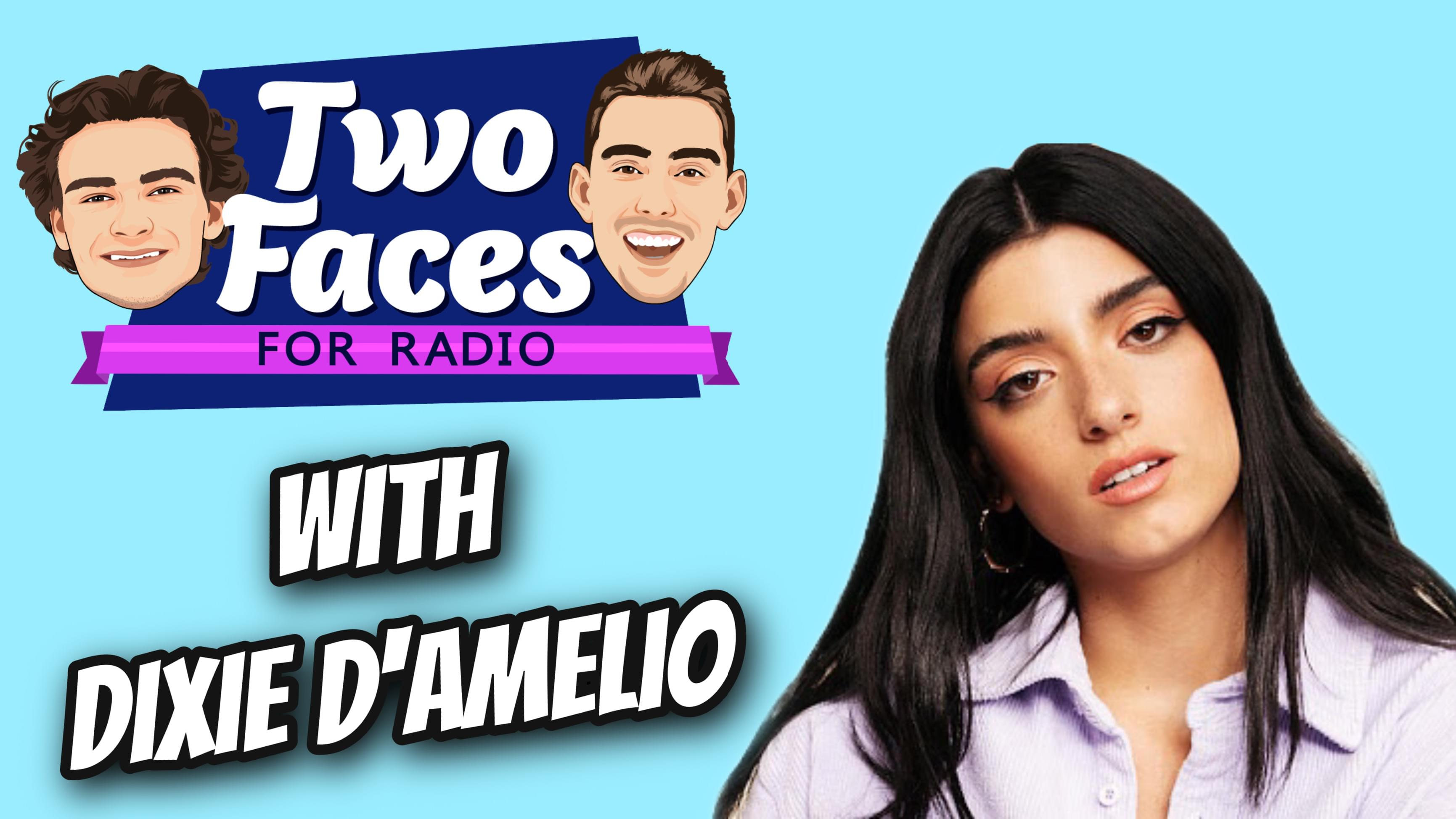Dixie D'Amelio Joins The 'Two Faces For Radio' Podcast [WATCH]