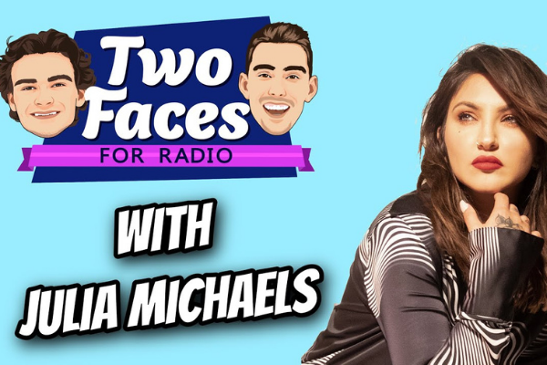 JULIA MICHAELS JOINS THE 'TWO FACES FOR RADIO' PODCAST [WATCH]