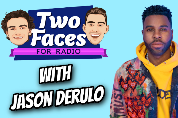 JASON DERULO JOINS THE 'TWO FACES FOR RADIO' PODCAST [WATCH]