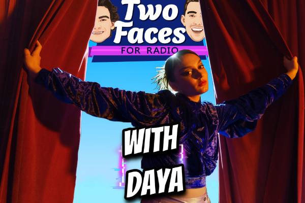 DAYA JOINS THE 'TWO FACES FOR RADIO' PODCAST [WATCH]