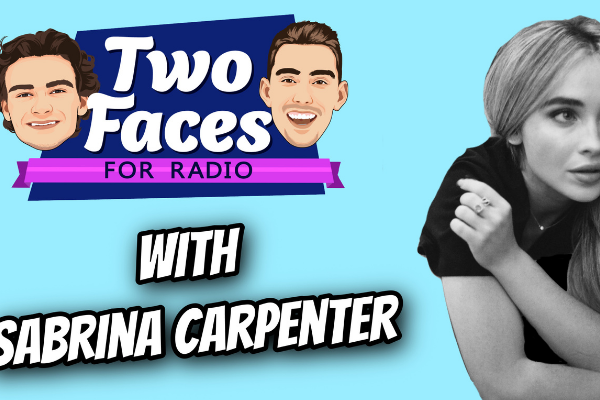 SABRINA CARPENTER JOINS THE 'TWO FACES FOR RADIO' PODCAST [WATCH]