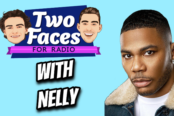 NELLY JOINS THE 'TWO FACES FOR RADIO' PODCAST [WATCH]