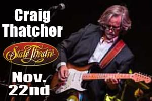Craig Thatcher Band at the State Theatre November 22nd