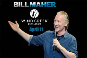 Bill Maher at Wind Creek Event Center April 11