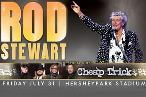 99.9 The Hawk Welcomes Rod Stewart and Cheap Trick to Hersheypark Stadium