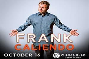 99.9 The Hawk Welcomes Frank Caliendo to the Wind Creek Event Center May 21, 2021